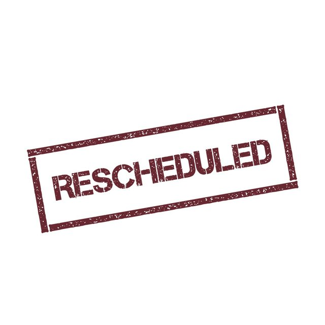 rescheduled.jpg